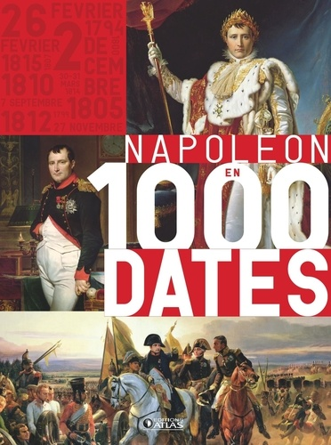 Atlas - Napoléon en 1000 dates.