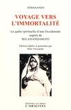 Atmananda - Voyage vers l'immortalité - La quête d'une Occidentale auprès de Ma Anandamayi.