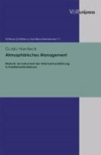 Atmosphärisches Management - Rhetorik als Instrument der Unternehmensführung in Familienunternehmen.