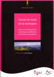 Atout France - Carnet de route de la montagne - Pour un développement touristique durable des territoires de montagne.