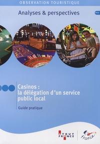 Atout France - Casinos : la délégation d'un service public local - Guide pratique.