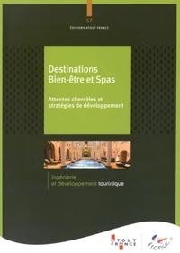 Atout France - Destinations bien-être et spas - Attentes clientèles et stratégies de développement.
