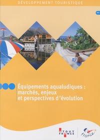 Atout France - Equipements aqualudiques : marchés, enjeux et perspectives d'évolution.