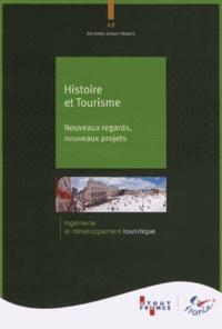 Atout France - Histoire et Tourisme - Nouveaux regards, nouveaux projets.