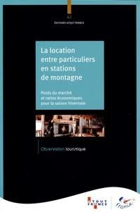 Atout France - La location entre particuliers en stations de montagne - Poids du marché et ratios économiques pour la saison hivernale.