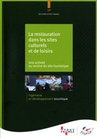 Atout France - La restauration dans les sites culturels et de loisirs - Une activité au service du site touristique.