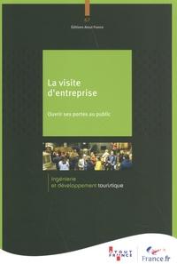 Atout France - La visite d'entreprise - Ouvrir ses portes au public.