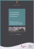 ATOUT- France - Le tourisme de mémoire en France - Mesure et analyse du poids et des retombées économiques de la filière.