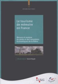 Atout France - Le tourisme de mémoire en France - Mesure et analyse du poids et des retombées économiques de la filière.