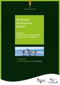 Atout France - Panorama du tourisme littoral - Cahier 3, Défis d'avenir, opportunités et esquisses de solutions.