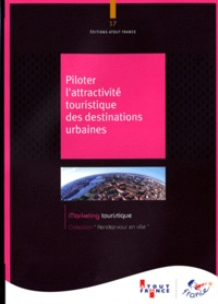 Atout France - Piloter l'attractivité touristique des destinations urbaines.