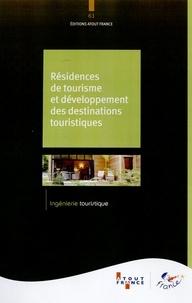 Atout France - Résidences de tourisme et développement des destinations touristiques.