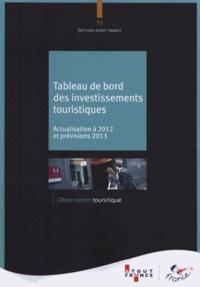 Atout France - Tableau de bord des investissements touristiques - Actualisation à 2012 et prévisions 2013.