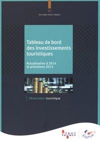 Atout France - Tableau de bord des investissements touristiques - Actualisation à 2014 et prévisions 2015.