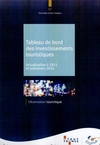 Atout France - Tableau de bord des investissements touristiques - Actualisation à 2015 et prévisions 2016.