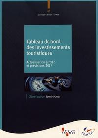 Atout France - Tableau de bord des investissements touristiques - Actualisation à 2016 et prévisions 2017.
