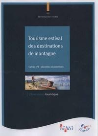 Tourisme estival des destinations de montagne- Cahier 1, Clientèles et potentiels -  Atout France pdf epub