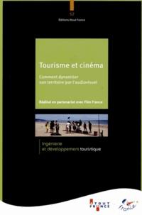 Atout France - Tourisme et cinéma - Comment dynamiser son territoire par l'audiovisuel.