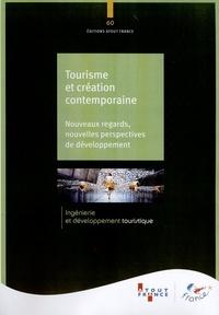 Atout France - Tourisme et création contemporaine - Nouveaux regards, nouvelles perspectives de développement.