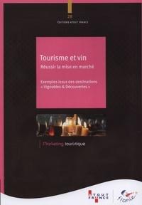 Tourisme et vin : réussir la mise en marché- Exemples issus des destinations