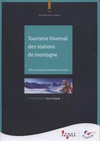 Atout France - Tourisme hivernal des stations de montagne - Offre, demande et évolutions récentes.