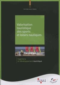 Atout France - Valorisation touristique des sports et loisirs nautiques.