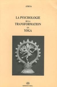 Atreya - La psychologie de la transformation en yoga.