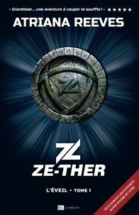 Atriana Reeves - Ze-ther - Tome 1  : Ze-ther - Tome 1 L'éveil - L'éveil.