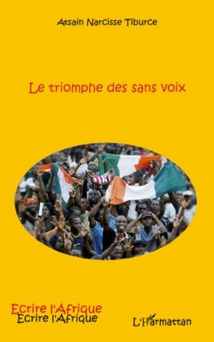 Atsain Narcisse Tiburce - Le triomphe des sans voix.