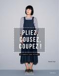 Atsuko Fujii - Pliez, cousez, coupez ! - Vêtements sans patrons taille S à L.