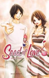Atsuko Nanba - Seed of Love T05.