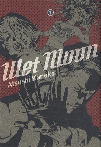 Atsushi Kaneko - Wet moon Tome 1 : .