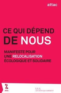 Ce qui dépend de nous- Manifeste pour une relocalisation écologique et solidaire -  Attac pdf epub