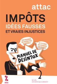 ATTAC France - Impôts, idées fausses et vraies injustices - Manuel de désintox.