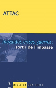 ATTAC France - Inégalités, crises, guerres : sortir de l'impasse - Université d'été, Arles 2002.