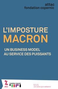 ATTAC France - L'imposture Macron - Un business model au service des puissants.