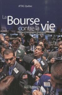 La Bourse contre la vie - Dérives et excroissance des marchés financiers.pdf