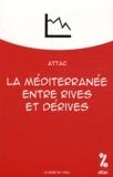 ATTAC France - La Méditerranée, entre rives et dérives.