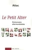 ATTAC France et Jean-Marie Harribey - Le Petit Alter - Dictionnaire altermondialiste.