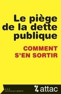 ATTAC France - Le piège de la dette publique - Comment s'en sortir.