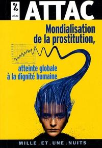 ATTAC France - Mondialisation de la prostitution, atteinte globale à la dignité humaine.