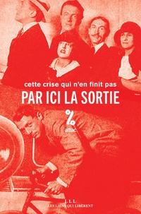 ATTAC France et Jean-Marie Harribey - Par ici la sortie - Cette crise qui n'en finit pas.