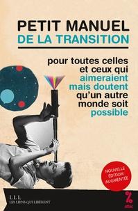 ATTAC France - Petit manuel de la transition - Pour toutes celles et ceux qui aimeraient mais doutent qu'un autre monde soit possible.