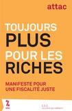 ATTAC France - Toujours plus pour les riches - Manifeste pour une fiscalité juste.
