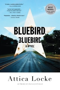 Attica Locke - Bluebird, Bluebird.
