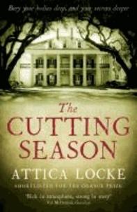 Attica Locke - The Cutting Season.
