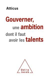Atticus - Gouverner, une ambition dont il faut avoir les talents.