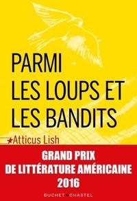 Téléchargements gratuits de livres audio pour kindle Parmi les loups et les bandits (Litterature Francaise) par Atticus Lish 9782283030080