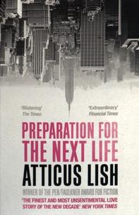 Atticus Lish - Preparation for the Next Life.
