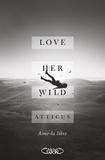 Atticus - Love Her Wild - Aime-la libre.